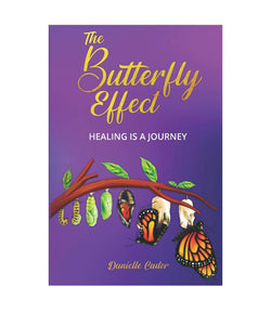 The Butterfly Effect: Healing is a Journey (paperback)