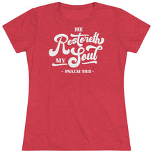 Load image into Gallery viewer, Restoreth My Soul Women's Triblend Tee