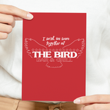 I Wish We Were Together At The Bird Card