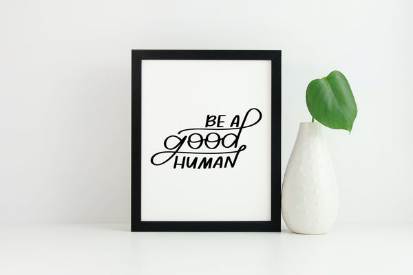 Be A Good Human Digital Download