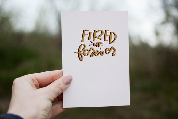 Fired Up Forever Card