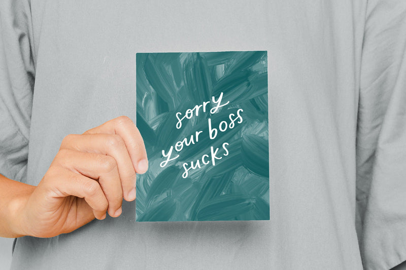 Sorry Your Boss Sucks Card