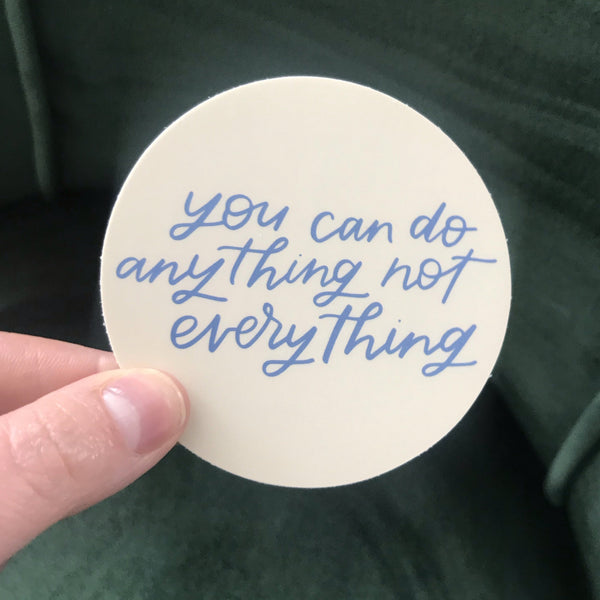 You Can Do Anything Not Everything Sticker