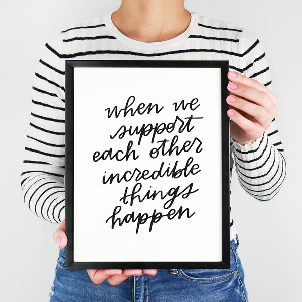 When We Support Each Other Incredible Things Happen Digital Download