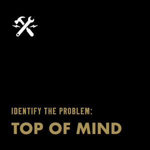 DOWNLOADABLE TOOL: Top of Mind