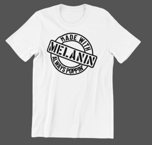 Made With Melanin - [BDP Apparel]