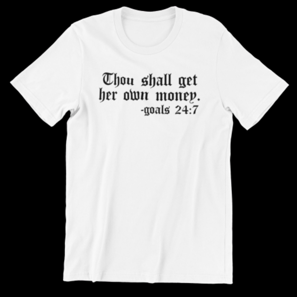 Thou Shall Get Her Own Money - [BDP Apparel]