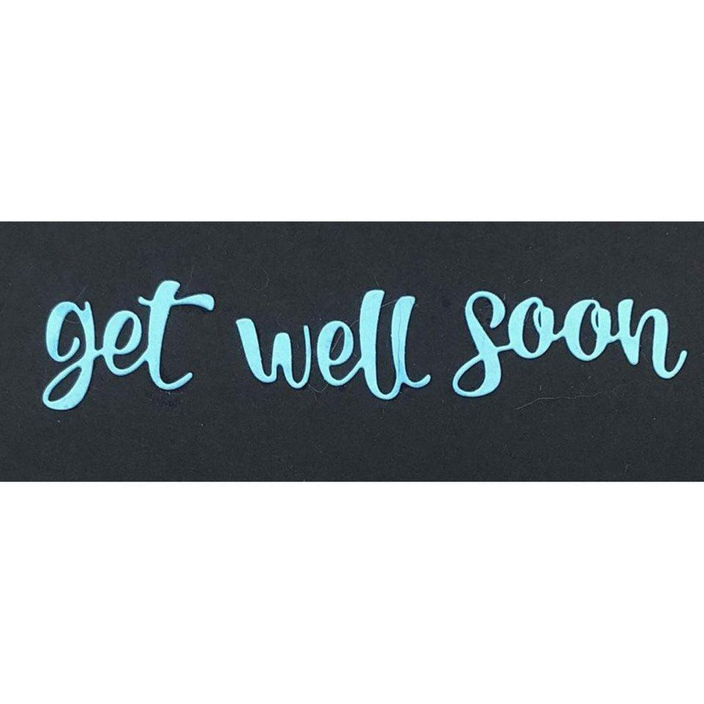 Get Well Soon - Script Word & Sentiment Die by Kat Scrappiness - Kat Scrappiness
