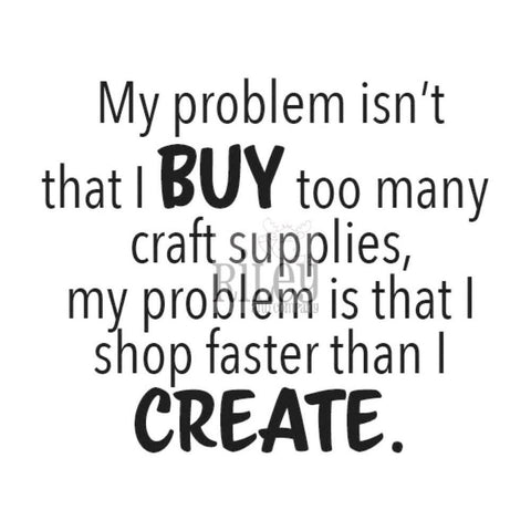 I Shop Faster than I Can Craft Cling Stamp by Riley & Co