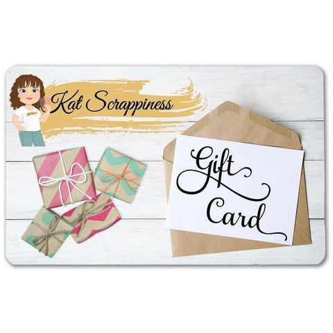 Kat Scrappiness Gift Cards $10 to $200 - Kat Scrappiness