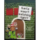 Santa Wasn't Watching Right? Stamp by Riley & Co