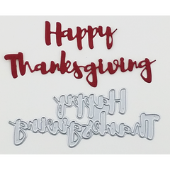"""Happy Thanksgiving"" Brush Script Word & Sentiment Die by Kat Scrappiness"