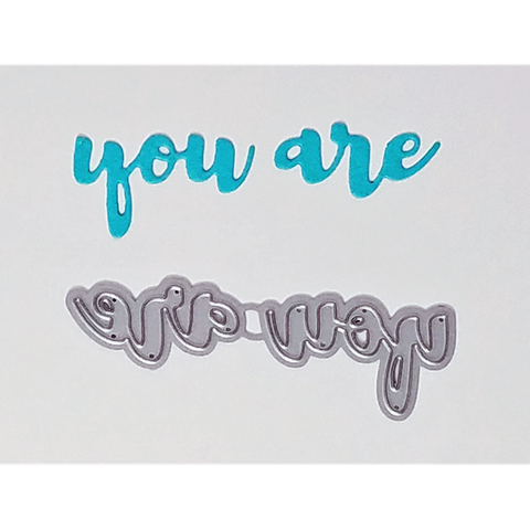 """You Are"" Brush Script Word & Sentiment Die by Kat Scrappiness - Kat Scrappiness"
