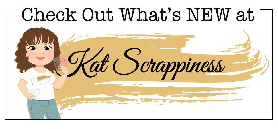 What's New at Kat Scrappiness!