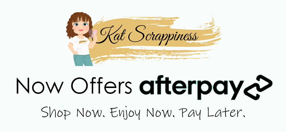 Shop with Afterpay at Kat Scrappiness!