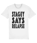 STAGEY SAYS RELAPSE