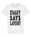 STAGEY SAYS LAYOUT