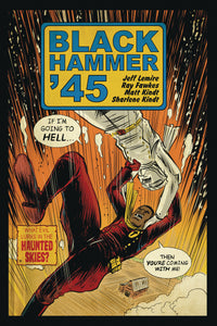 BLACK HAMMER 45 FROM WORLD OF BLACK HAMMER #2 CVR A KINDT
