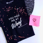 """You had me at Woof"" Black T-Shirt - Dog Influencers"