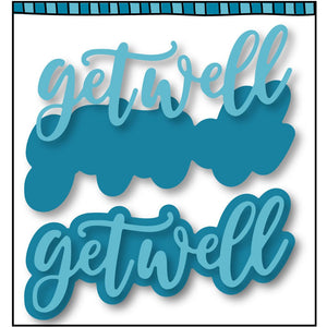 Get Well Layered Die (Shipping Approximately April 15th)