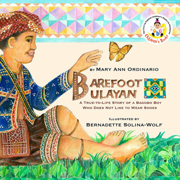 Barefoot Bulayan - A True to Life Story of a Bagobo Boy Who Does Not Like to Wear Shoes
