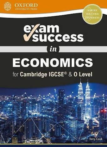 NEW EXAM SUCCESS IN ECONOMICS FOR CAMBRIDGE IGCSE & O LEVEL
