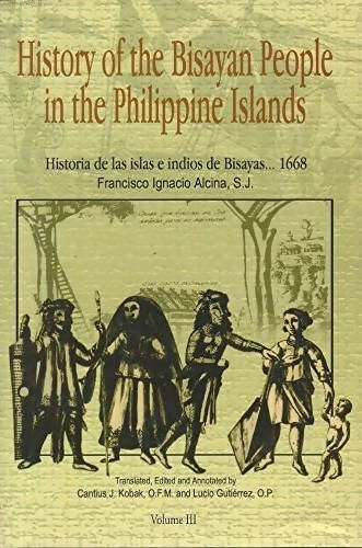 History of the Bisayan People in the Phil. Islands Volume 3 - (Softcover)