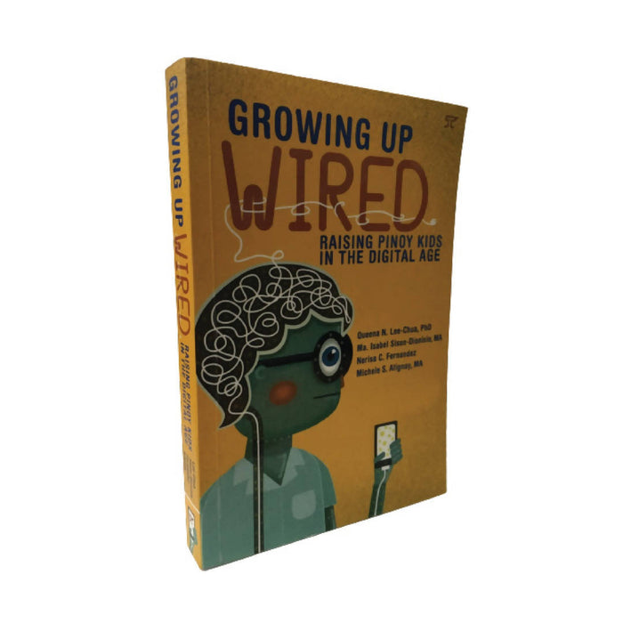 Growing Up Wired by Ma. Isabel Sison-Dionisio, Michelle S. Alignay, Nerisa C. Fernandez and Queena N. Lee-Chua