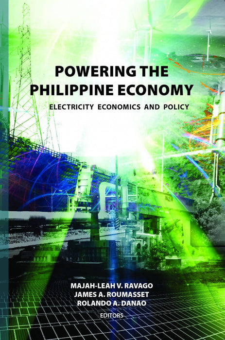 Powering The Philippine Economy: Electricity Economics and Policy (Reprint)