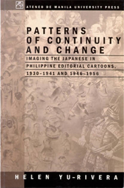 Patterns of Continuity and Change: Imaging the Japanese in Philippine Editorial Cartoons 19301941 and 19461956
