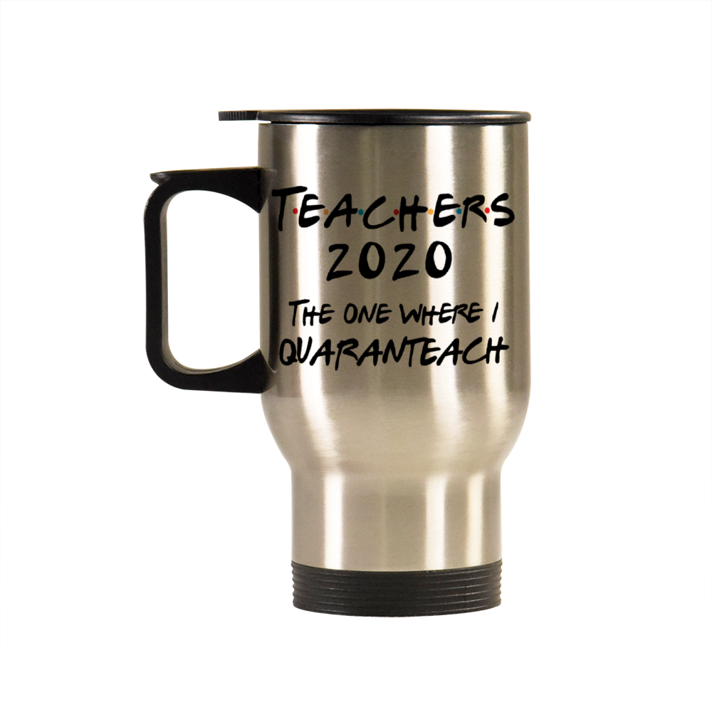 Teachers 2020: The Year Where I Quaranteach Commuter Mug