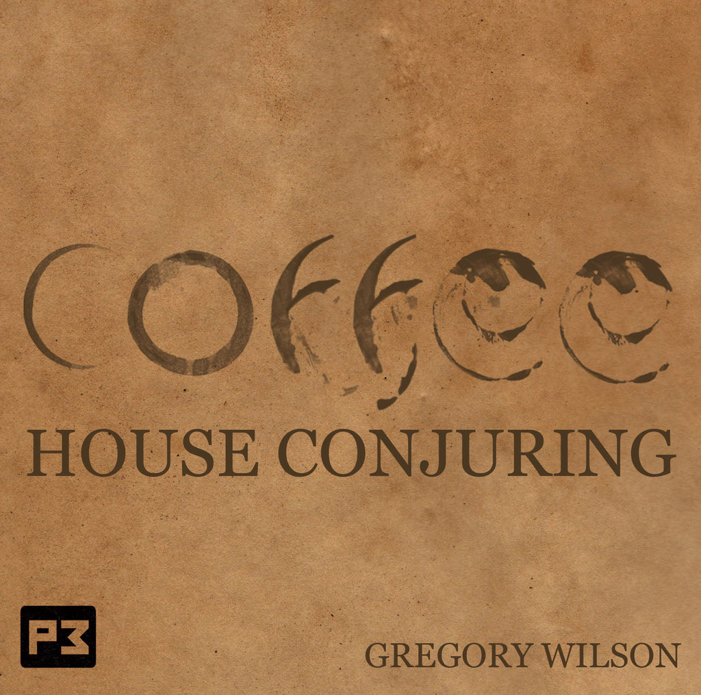 Coffee House Conjuring Gregory Wilson