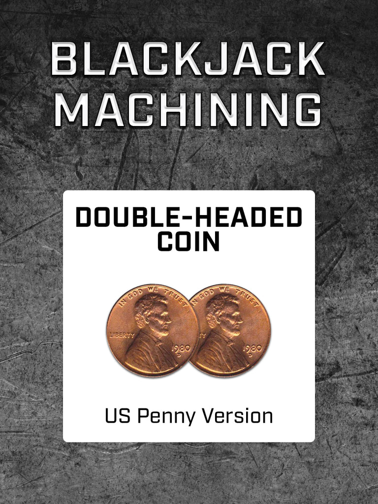 Double-Headed Coin (US Penny) by BlackJack Machining