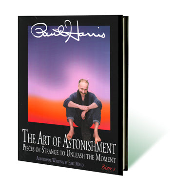 Art Of Astonishment By Paul Harris