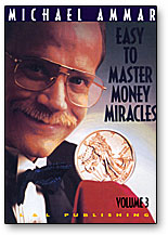 Money Miracles By Michael Ammar - Vols 1-3