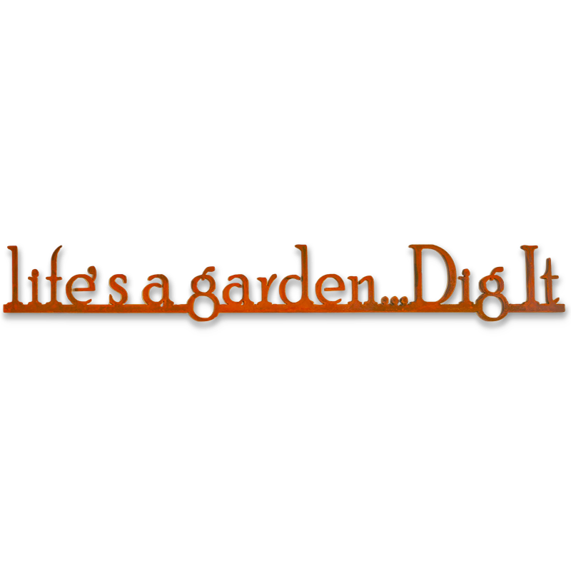 Life's A Garden. . . Dig It Metal Wall Sign