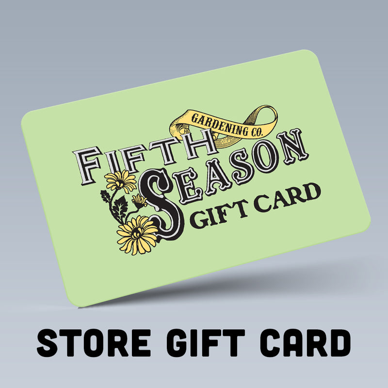 Fifth Season Gardening In-Store Only Gift Card