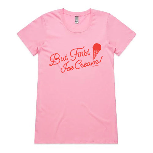 But First Ice Cream  Women's Tee