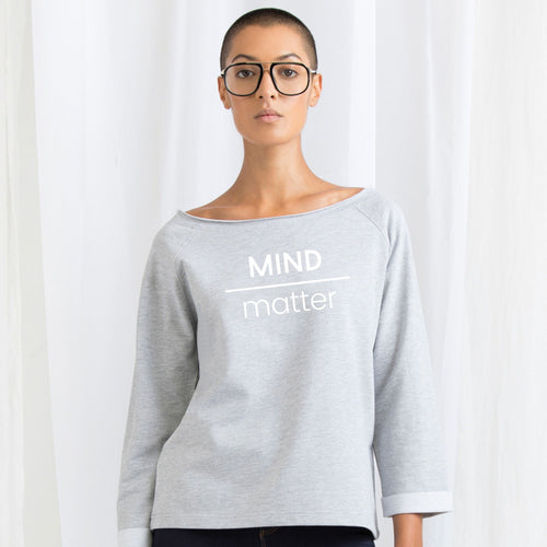 Mind Over Matter, Ladies Flash Dance Sweatshirt by stray funk design