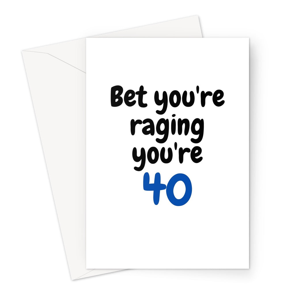 stray funk design bet you're raging you're 40 greeting card