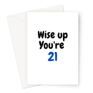 Wise up You're 21 Greeting Card