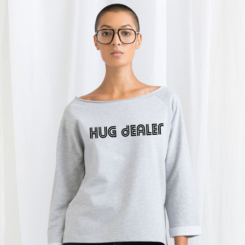 Hug Dealer, Ladies Flash Dance Sweatshirt by stray funk design