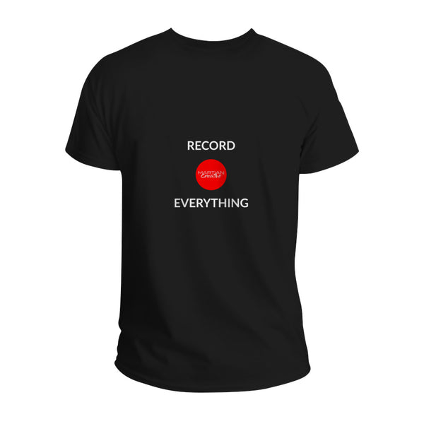 Record Everything T-Shirt