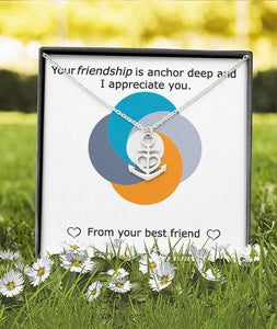 """Your Friendship Is Anchor Deep"" -  Motivational Jewelry"