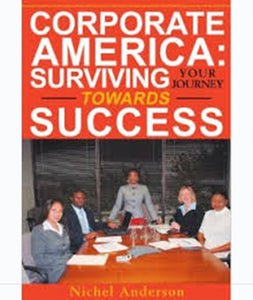 """Corporate America: Surviving Your Journey"""