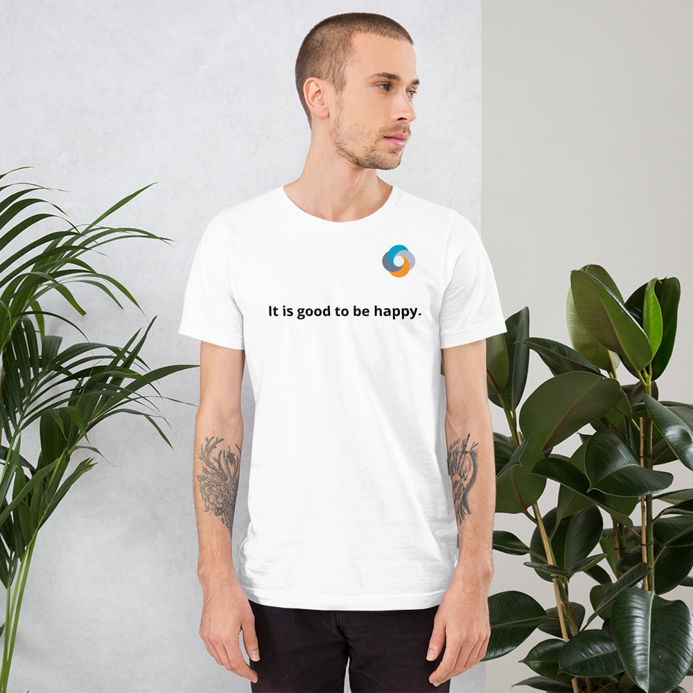 "Tshirt ""It is good to be happy"" Short-Sleeve Unisex"