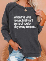 Stay Away From Me Sweatshirt
