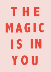 The Magic Is In You Typography Print