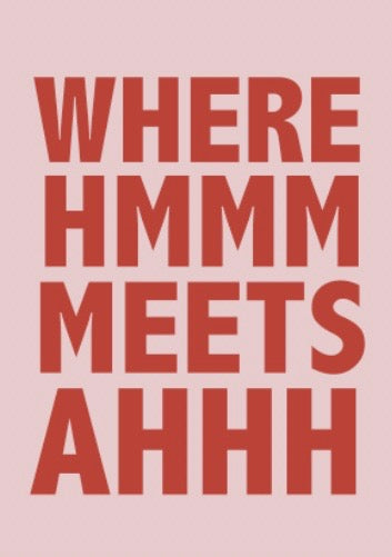 Where Hmmm Meets Ahhh Typography Print