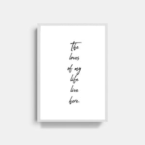 The Loves Of My Life Typography Print